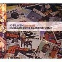 DJ K-FLASH / NUCLEAR BOMB CLASSICS VOL.1 [MIX CD]