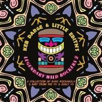KEB DARGE & LITTLE EDITH / KEB DARGE & LITTLE EDITH'S LEGENDARY WILD ROCKERS 2 [2LP]