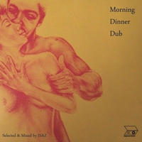 ISAZ / Morning Dinner Dub [MIX CD]