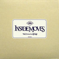 dj fuji / Inside Moves Vol.3 [MIX CD]