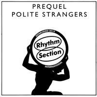 PREQUEL / POLITE STRANGERS [12inch]