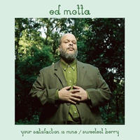 Ed Motta - Your Satisfaction Is Mine / Sweetest Berry [7inch]