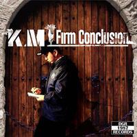 K.M / FIRM CONCLUSION [CD]