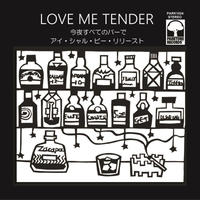 LOVE ME TENDER - 今夜すべてのバーで / I Shall Be Released [7inch]