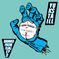 YUKSTA-ILL / BANNED FROM FLAG EP2 [CD]