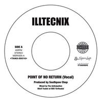 ILLTECNIX / POINT OF NO RETURN [7INCH]