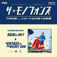 The Monophones (ザ・モノフォンズ) / Rain Of July c/w A Voyage To The Velvet Sun [7inch]