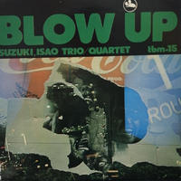 Isao Suzuki 鈴木勲 / Trio Quartet/Blow Up [2LP]