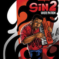 SIN2 / Where I'm From [LP]