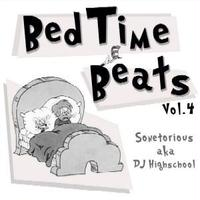 SONETORIOUS aka DJ Highschool / Bedtime Beats Vol.4 [CDR]