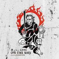 漢 a.k.a. GAMI / ON THE WAY [MIX CD]