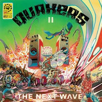 QUAKERS / II - THE NEXT WAVE [2LP]