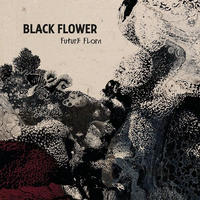 Black Flower / Future Flora [LP]