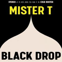 MISTER T / Black Drop [LP]