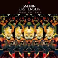 SMOKIN EKS TENSION / PRECARIOUS DAYS [CD]