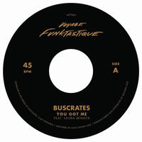 BUSCRATES / DR. MAD YOU GOT ME b/w MAYBE IT'S TIME [7INCH]