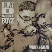 Heavy & The Boyz - Who's The Man?
