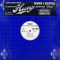 Huey Featuring Lloyd // When I Hustle // HH009A