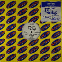 Dirt Bag // I Ain't Trying To Hear It // HD020A