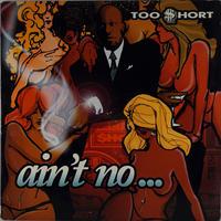 Too $hort - Ain't No ...
