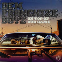 Dem Franchize Boyz // On Top Of Our Game (Promo Radio盤) // HD015B
