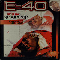 E-40 // From The Ground Up // WE005A