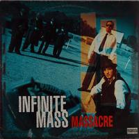 Infinite Mass - Massacre
