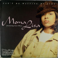 Mona Lisa - Can't Be Wasting My Time // RM017B