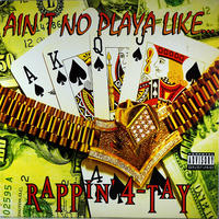 Rappin' 4-Tay // Ain't No Playa Like... // WR001A