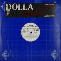 Dolla  Featuring  T-Pain And  Tay Dizm // Who The F*** Is That? // HD054A