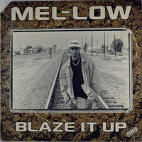 Mel-Low - Blaze It Up