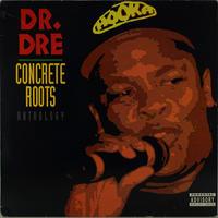 Dr.Dre // Concrete Roots Anthology // WD048B