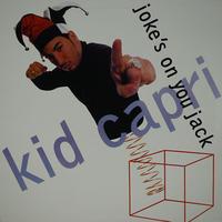 Kid Capri // Joke's On You Jack // HK007A