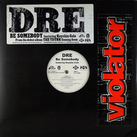 Dre // Be Somebody // HD046A