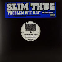Slim Thug - Problem Wit Dat