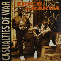 Eric B&Rakim - Casualties Of War
