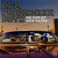 Dem Franchize Boyz - On Top Of Our Game (Promo Radio盤)