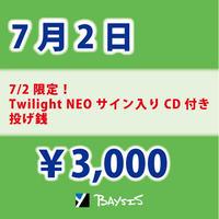 【7/2 Twilight NEO サイン入りCD付き】投げ銭