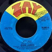Jesse James / At Last b/w I Know I'll Never Find Another One (7″)