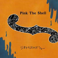 Pink The Shell 「ジオラマスライドショー」CD