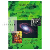 [English] BOOK : ADAPTOGENS : Ancient Mystery, Universal Intelligence, Quantum Field ($20)