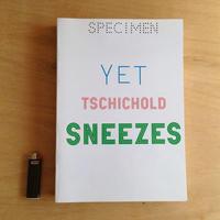 yet tschichold sneezes