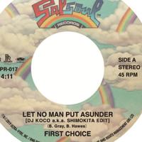 PPR-017 FIRST CHOICE:LET NO MAN PUT ASUNDER(DJ KOCO a.k.a. SHIMOKITA EDIT)