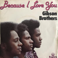 GIBSON BROTHERS:BECAUSE I LOVE YOU/PEOPLE OF THE CITY