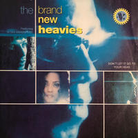 THE BRAND NEW HEAVIES:DON'T LET IT GO TO YOUR HEAD
