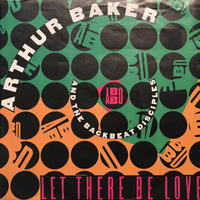 ARTHUR BAKER & THE BACKBEAT DISCIPLES:LET THERE BE LOVE