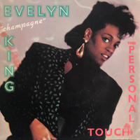 "EVELYN ""CHAMPAGNE""KING:YOUR PERSONAL TOUCH"