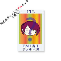 『B&H』当日チェキ10枚セット(I'LL)