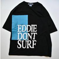 Dont Surf  Big Tee  (Black)