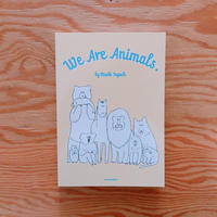 MISAKI TAGUCHI  We Are Animals